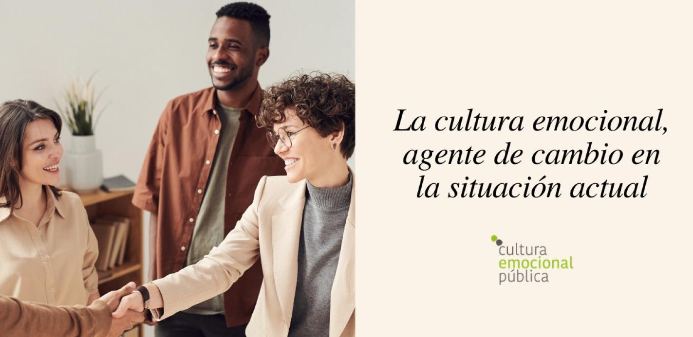 La cultura emocional, agente de cambio en la situación actual