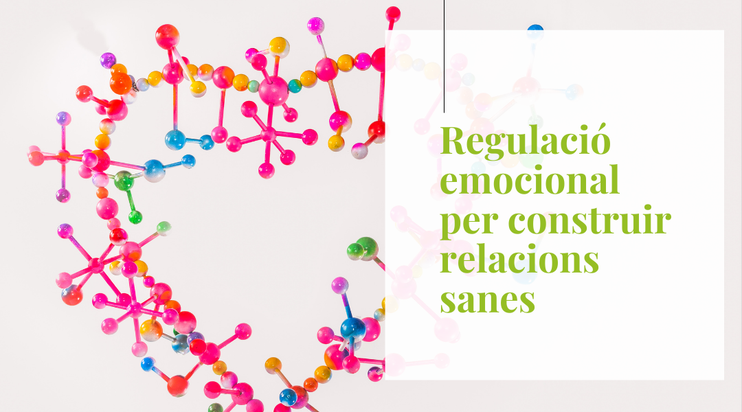 Regulació emocional per construir relacions sanes